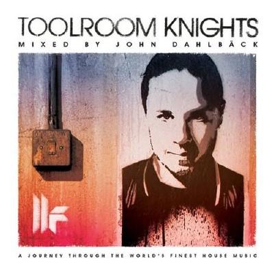 Toolroom Knights Mixed By John Dahlback (2012)